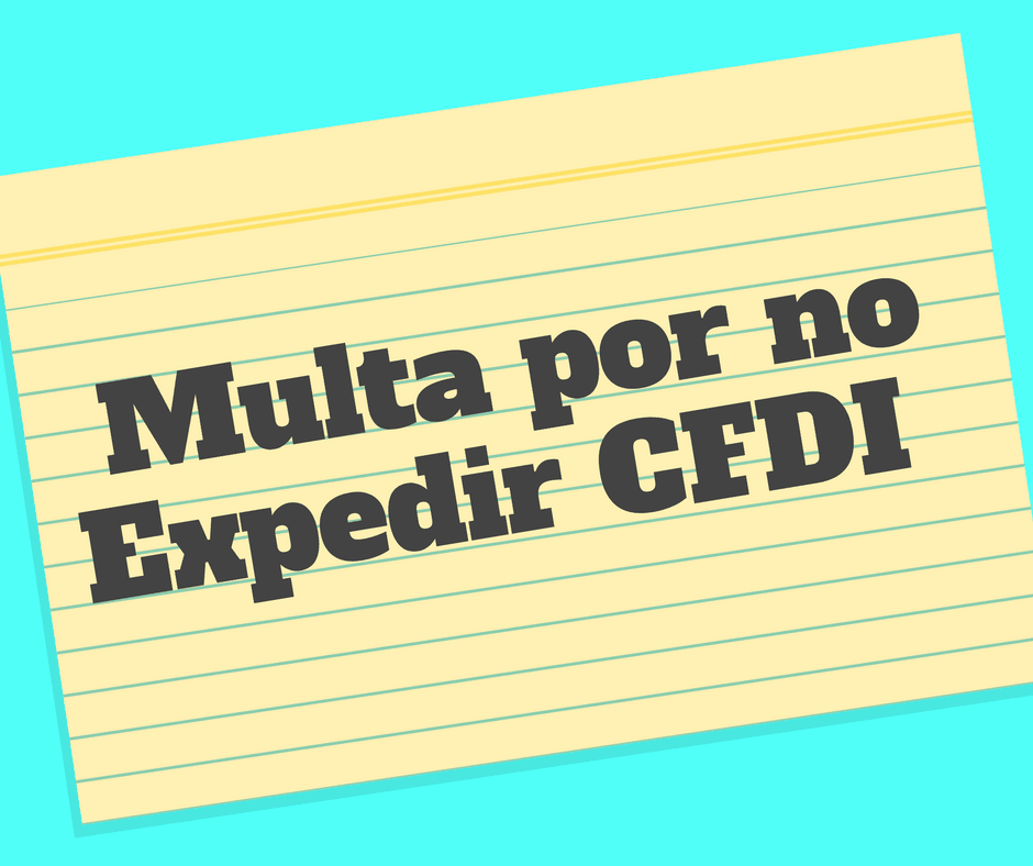 Multa por no expedir CFDI