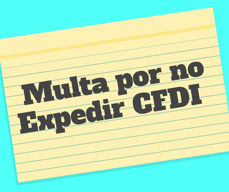 Multa por no expedir CFDI