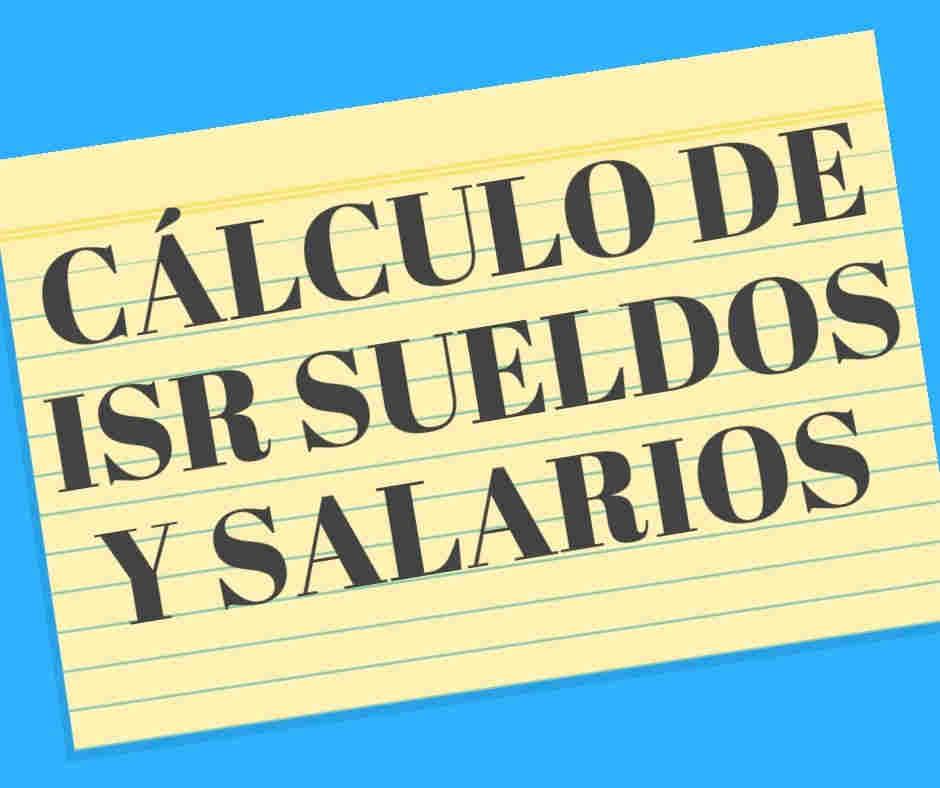 como se calcula el isr de sueldos y salarios
